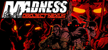 MADNESS: Project Nexus on Steam