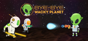 Bye-Bye, Wacky Planet cover art