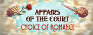 Affairs of the Court: Choice of Romance