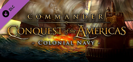 Купить Commander: Conquest of the Americas - Colonial Navy (DLC)