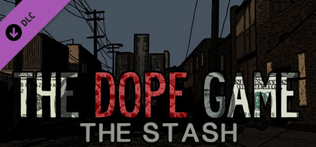 The Dope Game: The Stash