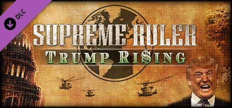 Supreme Ruler: Trump Rising