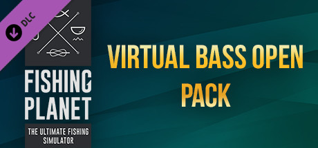 Fishing Planet: Virtual Bass Open Pack