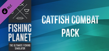 Fishing Planet: Catfish Combat Pack