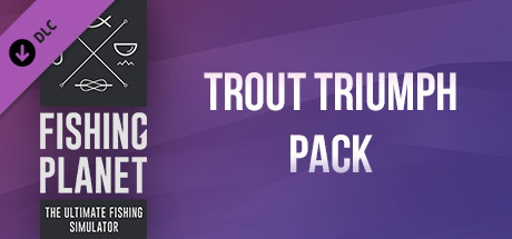 Fishing Planet: Trout Triumph Pack