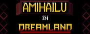 Amihailu in Dreamland