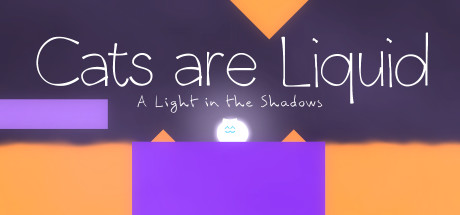 Cats are Liquid - A Light in the Shadows
