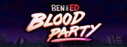 Ben and Ed - Blood Party
