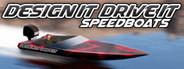 Design it, Drive it : Speedboats