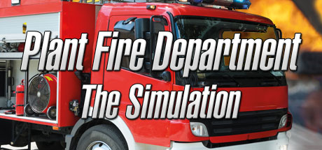 Plant Fire Department - The Simulation on Steam