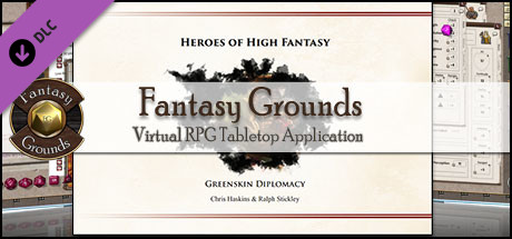 Fantasy Grounds - 5E: Heroes of High Fantasy: Greenskin Diplomacy