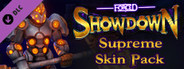 FORCED SHOWDOWN - Supreme Skin Pack