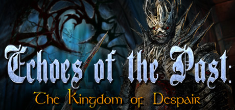 Echoes of the Past: Kingdom of Despair Collector's Edition