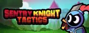 Sentry Knight Tactics
