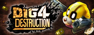 Dig 4 Destruction
