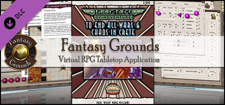Fantasy Grounds - Daring Tales of Adventure #01 - To End All Wars & Chaos on Crete (Savage Worlds)
