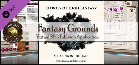 Fantasy Grounds - Heroes of High Fantasy: Creaking in the Dark (5E)