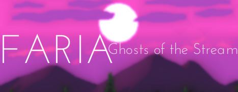 FARIA: Ghosts of the Stream