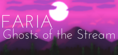 FARIA: Ghosts of the Stream Thumbnail
