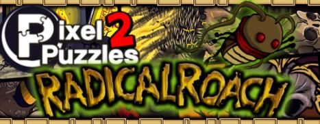 Pixel Puzzles 2: RADical ROACH - 像素拼图 2:勇猛蟑螂