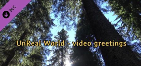 UnReal World - Video greetings