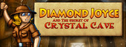 Diamond Joyce and the Secrets of Crystal Cave