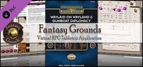 Fantasy Grounds - Waylaid on Wayland & Gunboat Diplomacy