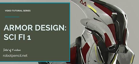 Robotpencil Presents: Armor Design: Sci-Fi