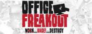 Office Freakout