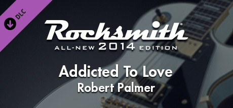 "Rocksmith® 2014 Edition - Remastered – Robert Palmer - ""Addicted To Love"""