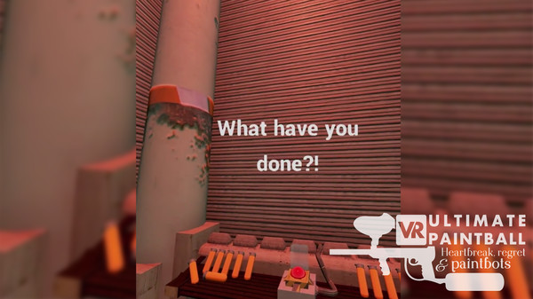 VR Ultimate Paintball: Heartbreak, Regret & Paintbots