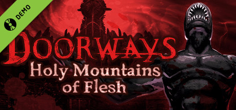 Doorways: Holy Mountains of Flesh Demo