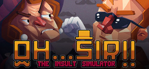 Oh...Sir! The Insult Simulator cover art