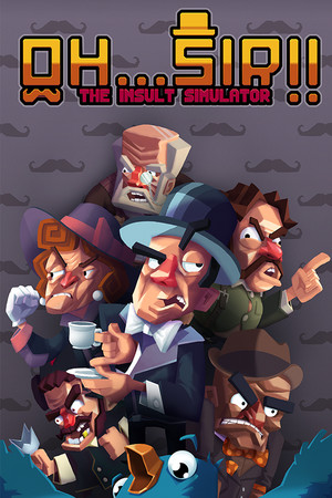 Oh...Sir!! The Insult Simulator poster image on Steam Backlog