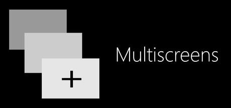 Multiscreens