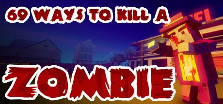 69 Ways to Kill a Zombie