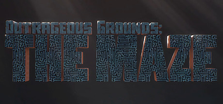 Outrageous Grounds: The Maze
