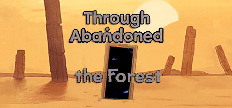 Through Abandoned: The Forest