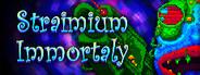 Straimium Immortaly