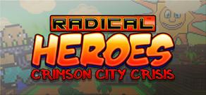 Radical Heroes: Crimson City Crisis cover art