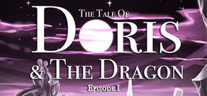 The Tale of Doris and the Dragon - Episode 1 cover art