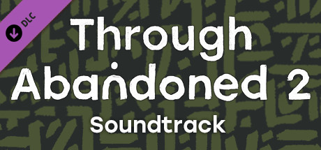 Through Abandoned 2. The Forest soundtrack