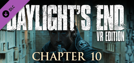 Daylight's End VR Edition - Chapter 10