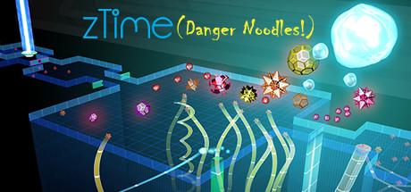 zTime (Danger Noodles!)
