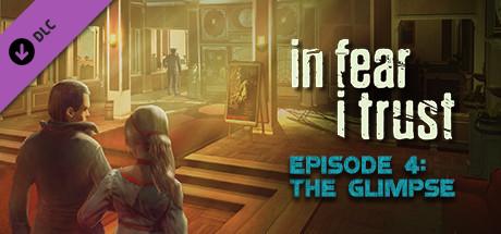 Teaser image for In Fear I Trust - Episode 4