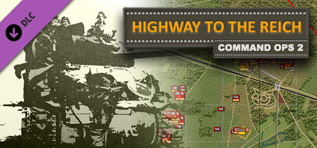 Command Ops 2: Highway to the Reich Vol. 1