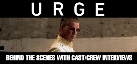 Urge: Behind the Scenes