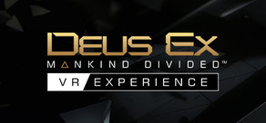 Deus Ex: Mankind Divided™ - VR Experience