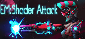 EM: Shader Attack cover art