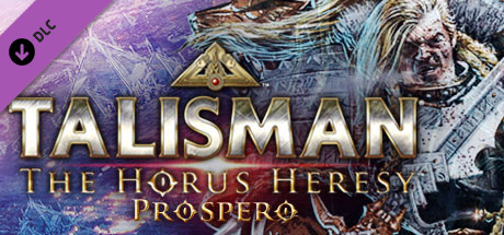 Talisman: The Horus Heresy - Prospero on Steam
